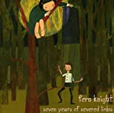 Seven Years of Severed Limbs by Fern Knight (2003-10-02)