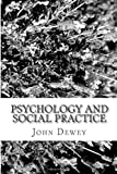 Psychology and Social Practice, John Dewey, 1481215434