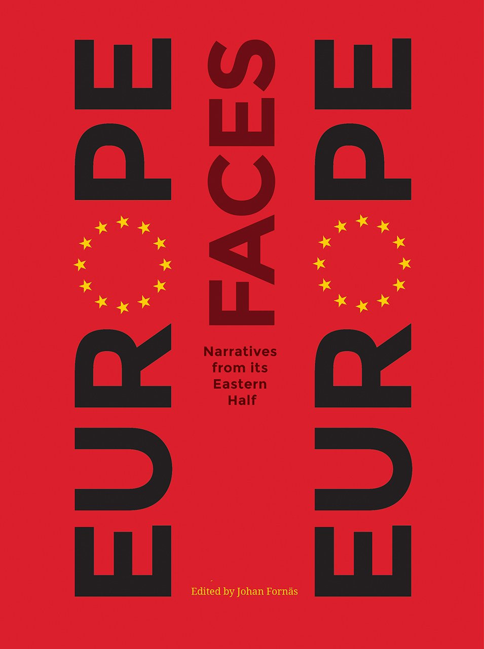 Read Online Europe Faces Europe: Narratives from Its Eastern Half ebook