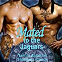 Mated to the Jaguars Audiobook by Yamila Abraham Narrated by Shoshana Franck
