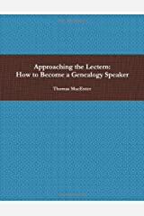 Approaching the Lectern: How to Become a Genealogy Speaker Paperback