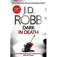 Dark in Death: An Eve Dallas thriller (Book 46)