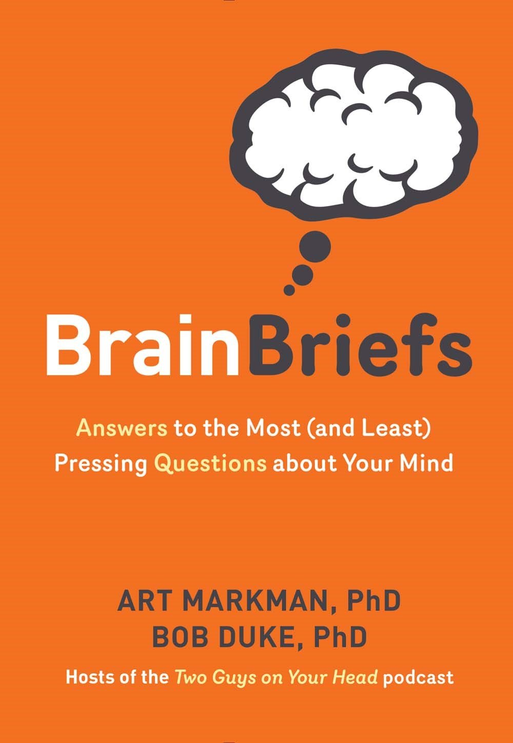 Brain Briefs: Answers to the Most (and Least) Pressing Questions about Your Mind ebook