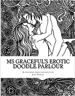 Ms Graceful\'s Erotic Doodle Parlour: An erotic colouring book for ...
