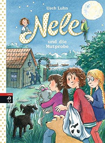 Nele und die Mutprobe (Nele - Die Erzählbände, Band 15) Gebundenes Buch – 24. Mai 2016 Usch Luhn Franziska Harvey cbj 3570173232