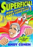 img - for Superficial: More Adventures from the Andy Cohen Diaries book / textbook / text book