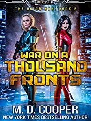 War on a Thousand Fronts: A Military Science Fiction Space Opera Epic (Aeon 14: The Orion War Book 6)