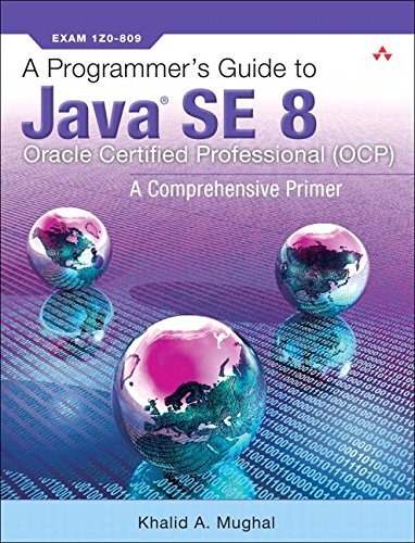 A Programmer's Guide to Java SE 8 Oracle Certified Professional (OCP) by Addison-Wesley Professional