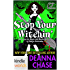 Magic and Mayhem: Stop Your Witchin' (Kindle Worlds Novella) (Ida May Chronicles Book 3)
