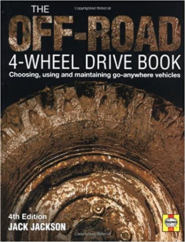 The off road 4 wheel drive book choosing using and maintaining go the off road 4 wheel drive book choosing using and maintaining go anywhere vehicles jack jackson 0699414000982 amazon books fandeluxe Images