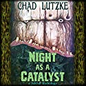 Night as a Catalyst Audiobook by Chad Lutzke Narrated by Joe Hempel