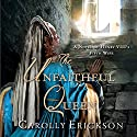 The Unfaithful Queen: A Novel of Henry VIII's Fifth Wife Audiobook by Carolly Erickson Narrated by Stina Nielsen