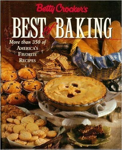 Betty Crocker\'s Best of Baking Cookbook: Betty Crocker Editors ...