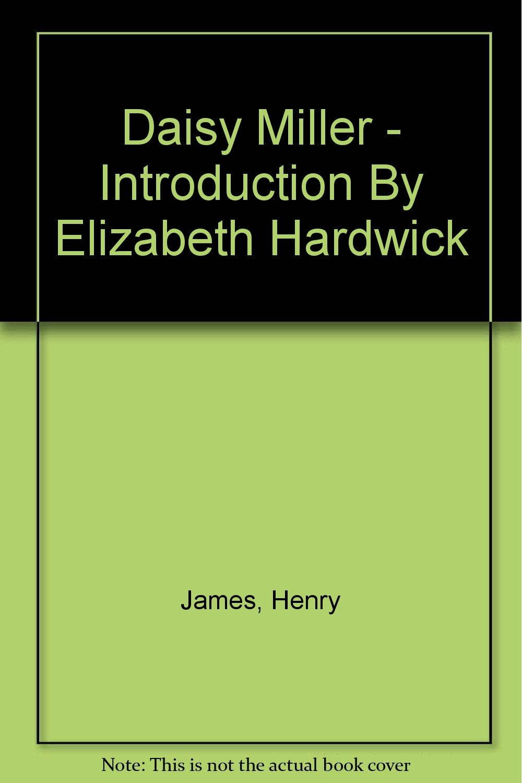 Daisy Miller - Introduction By Elizabeth Hardwick PDF