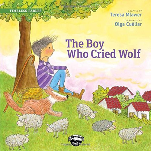 The Boy Who Cried Wolf (Timeless Fables)