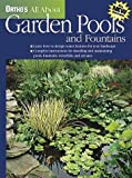 All about Garden Pools and Fountains, Veronica Lorson Fowler and Jamie Beyer, 0897214315