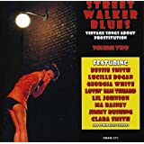 Street Walker Blues: Vintage Songs About Prostitution Volume 2