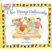 I See Things Differently:A First Look at Autism (A First Look at…Series)