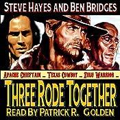 Three Rode Together: Three Guns West, Book 1 | Ben Bridges, Steve Hayes