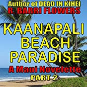 Kaanapali Beach Paradise: A Maui Novelette, Part 2 | R. Barri Flowers
