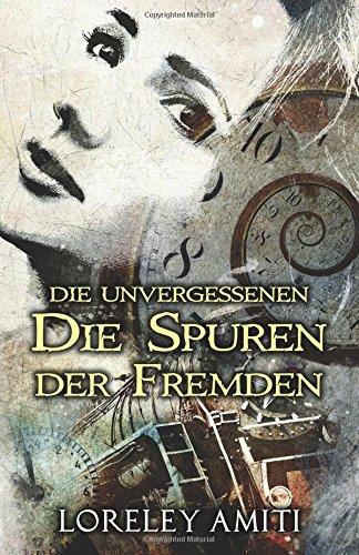 Die Spuren der Fremden: Zeitreise-Trilogie durch die Jahre 1952-89 (Die Unvergessenen, Band 1)