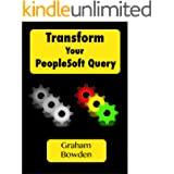 Transforming Your PeopleSoft Query