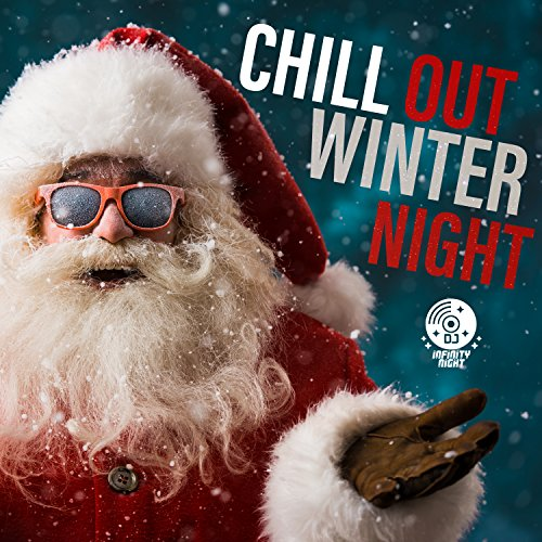 Chill Out Winter Night: Hot Part Groove, Frozen Cocktail Bar, Winter Lounge Vibes -