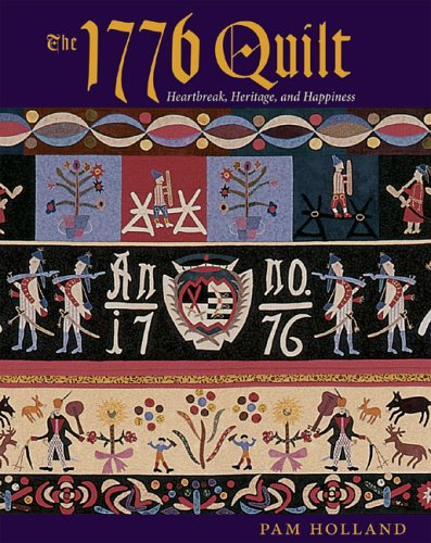 The 1776 Quilt: Heartache, Heritage, and Happiness PDF
