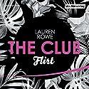 Flirt (The Club 1) Hörbuch von Lauren Rowe Gesprochen von: Milena Karas, Jean Paul Baeck