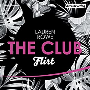 Flirt (The Club 1) Hörbuch