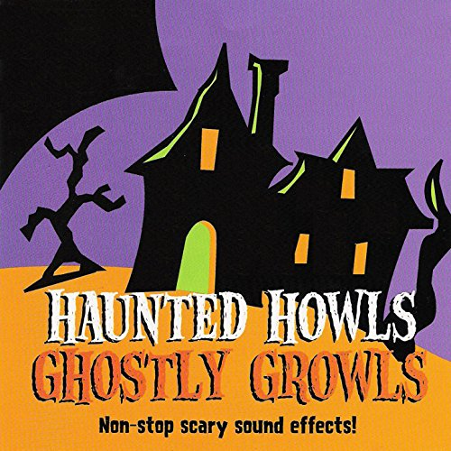 Haunted Howls Ghostly Growls - Scary Hallowen Sound -