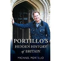Portillo's Hidden History of Britain