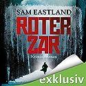 Roter Zar Hörbuch von Sam Eastland Gesprochen von: Olaf Pessler