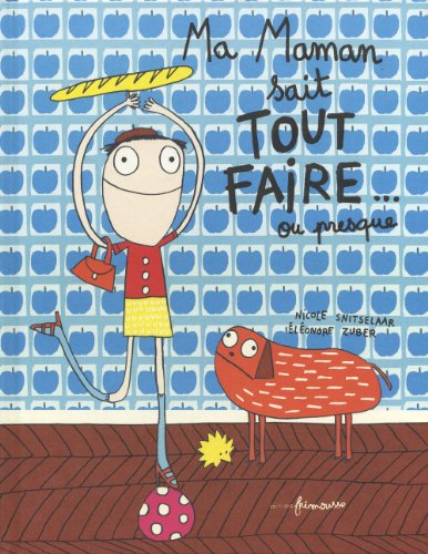 Ma Maman Sait Tout Faire....Ou Presque (English and French Edition)
