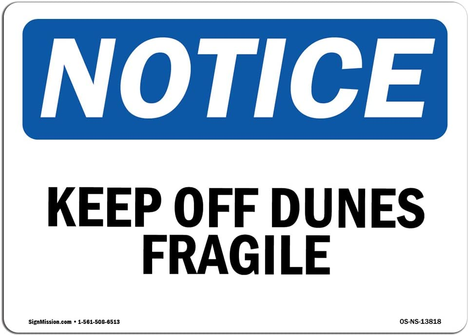 Protect Your Business /Made in The USA Rigid Plastic Sign Construction Site Warehouse /& Shop Area Keep Off Dunes Fragile OSHA Notice Sign