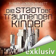 Die Stadt der träumenden Kinder (Die göttlichen Städte 3) Hörbuch von Robert Jackson Bennett Gesprochen von: Peter Weiß