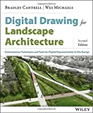 Digital Drawing for Landscape Architecture: Contemporary Techniques and Tools for Digital Representation in Site Design 2nd edition by Cantrell, Bradley, Michaels, Wes (2014) Paperback