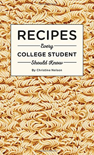 Recipes Every College Student Should Know (Stuff You Should Know) by Christine Nelson