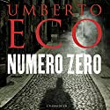 Numero Zero Audiobook by Umberto Eco, Richard Dixon - translator Narrated by Mark Meadows