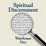 Spiritual Discernment | Watchman Nee