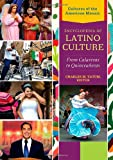 Encyclopedia of Latino Culture [3 volumes]: From Calaveras to Quinceañeras (Cultures of the American Mosaic)
