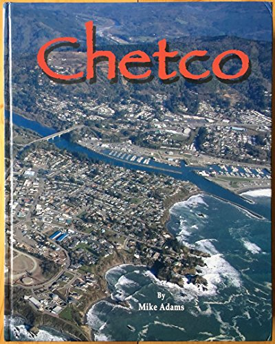 Price comparison product image Chetco The Story of a River and Its People