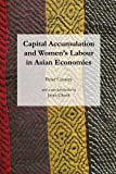 Capital Accumulation and Women's Labour in Asian Economies, Custers, Peter, 1583672850