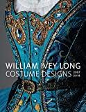 img - for William Ivey Long: Costume Designs 2007-2016 book / textbook / text book