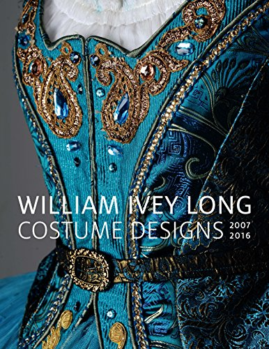 William Ivey Long: Costume Designs, 2007-2016 -