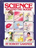 Science Around the House, Robert Gardner, 0671546635