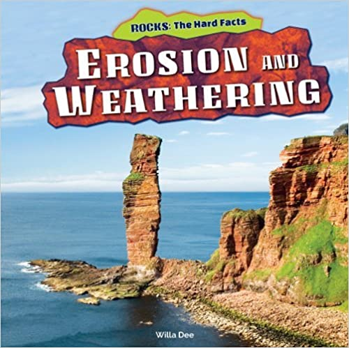 Book Erosion and Weathering (Rocks: the Hard Facts) by Willa Dee (2014-01-02)