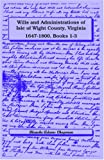 Front cover for the book Wills and Administrations of Isle of Wight County, Virginia, 1647-1800, Books 1-3 by Blanche Adams Chapman