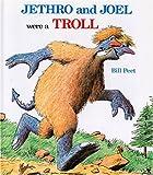 Jethro and Joel Were a Troll, Bill Peet, 0395539684