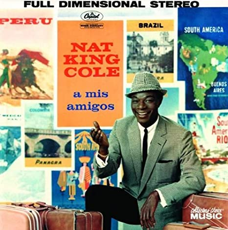 Cole Nat King Mis Amigos Amazon Com Music